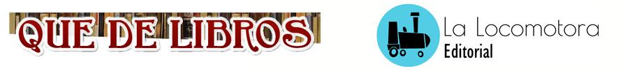 La Locomotora Editorial en Qué de libros