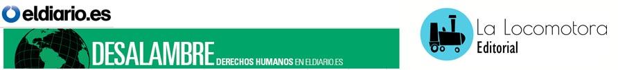 La Locomotora en Desalambre de Eldiario.es