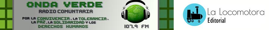 La Locomotora en Onda Verde – Radio Comunitaria